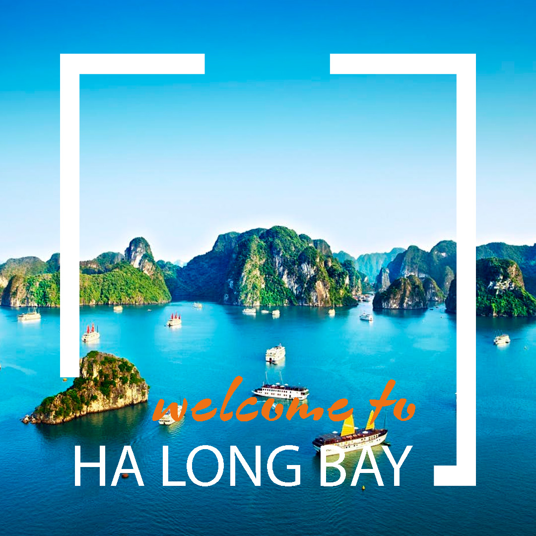 welcome to halong bay vietnam